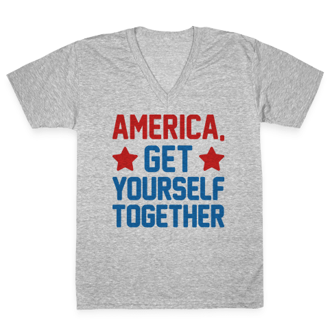 America, Get Yourself Together V-Neck Tee Shirt