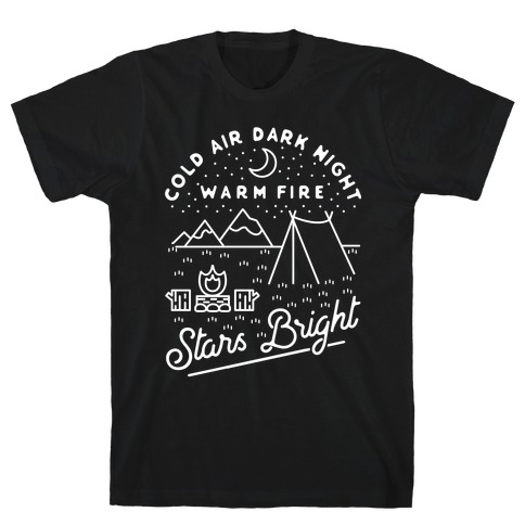 Cold Air Dark Night Warm Fire Stars Bright White T-Shirt