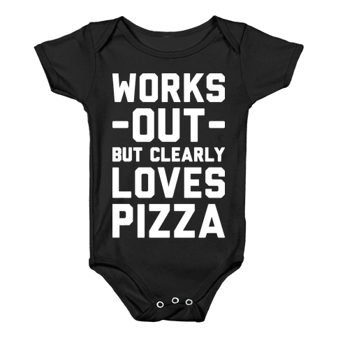 Works Out But Clearly Loves Pizza Baby Onesy