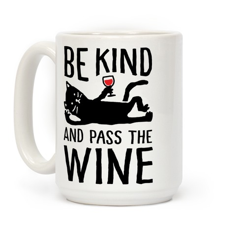 Be Kind Pass The Wine Cat Coffee Mug