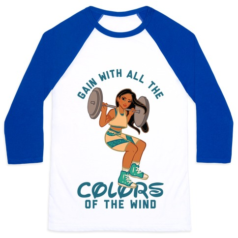 Gain with all the Colors of the Wind Pocahontas Parody Baseball Tee