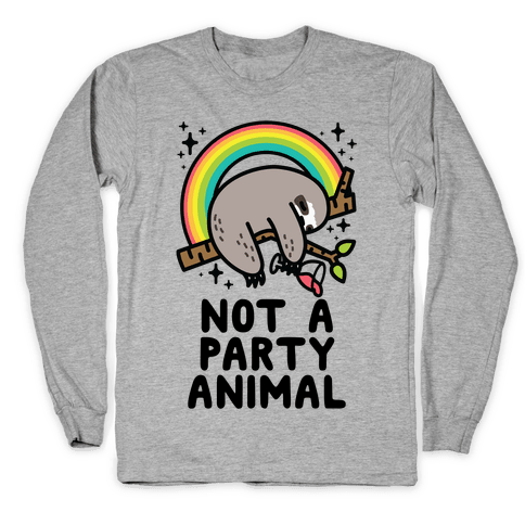 Not a Party Animal Long Sleeve T-Shirt