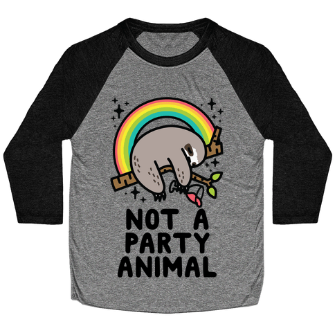Not a Party Animal Baseball Tee