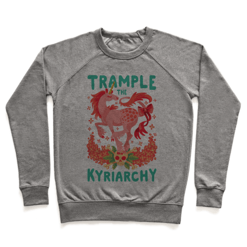 Trample the Kyriarchy Pullover
