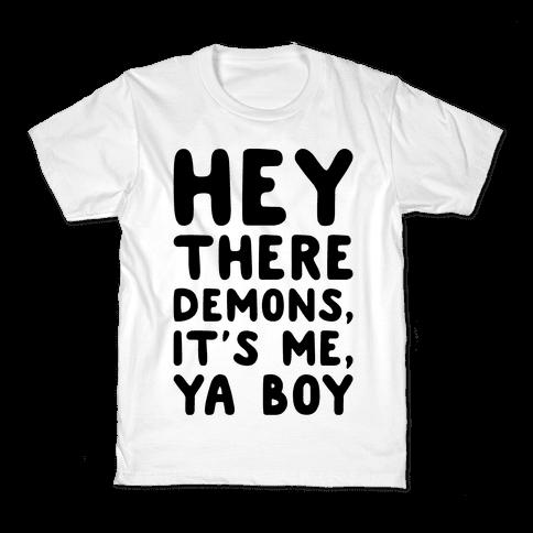 Hey There Demons It's Me Ya Boy Kids T-Shirt