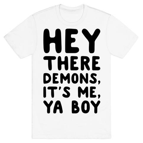 Hey There Demons It's Me Ya Boy T-Shirt