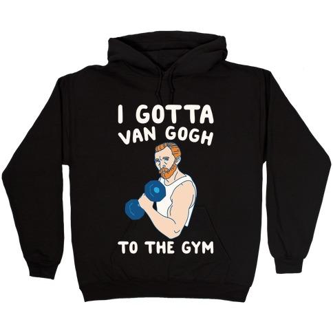 I Gotta Van Gogh To The Gym White Print Hooded Sweatshirt