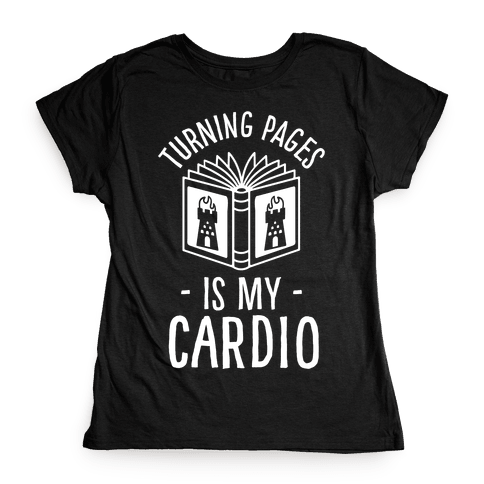 Turning Pages Is My Cardio Womens T-Shirt