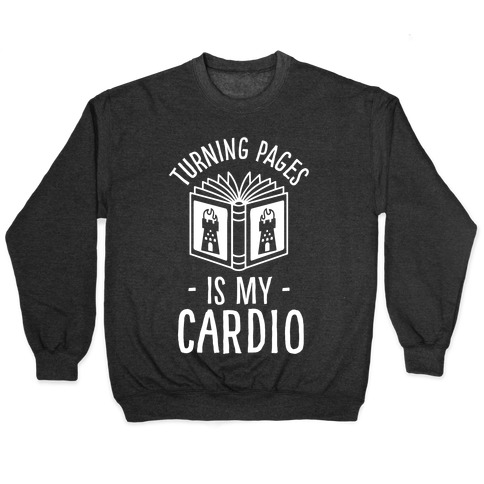 Turning Pages Is My Cardio Pullover