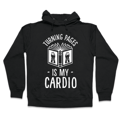 Turning Pages Is My Cardio Hooded Sweatshirt