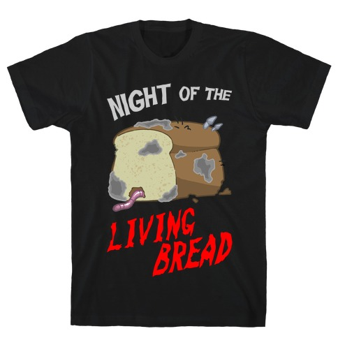 Night Of The Living Bread T-Shirt