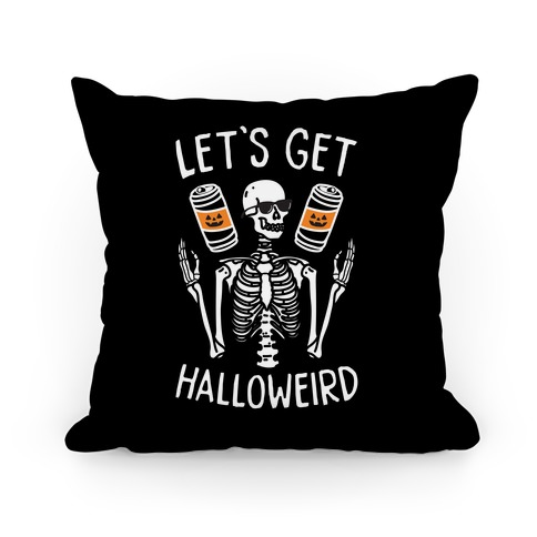 Let's Get Halloweird Pillow