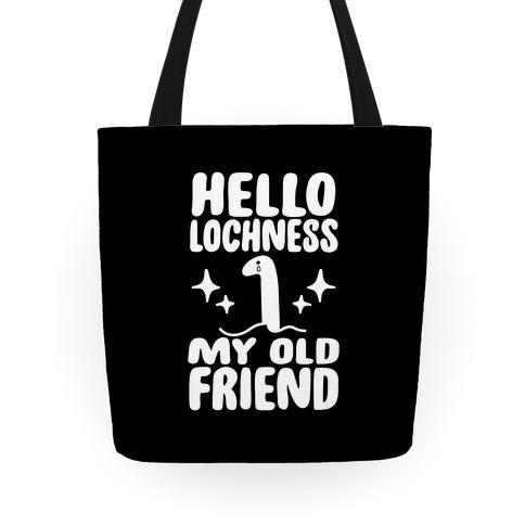 Hello Lochness My Old Friend Tote