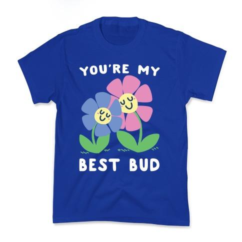 8b2705cb You're My Best Bud Kids T-Shirt