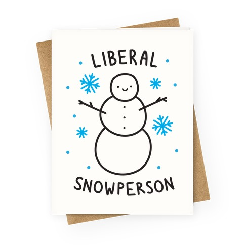 Liberal Snowperson Greeting Card