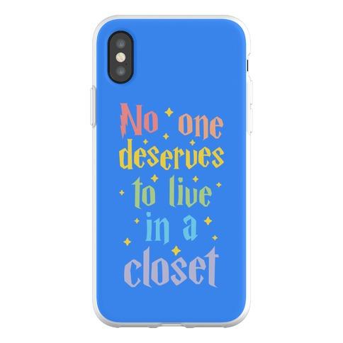 No One Deserves To Live In A Closet Phone Flexi-Case