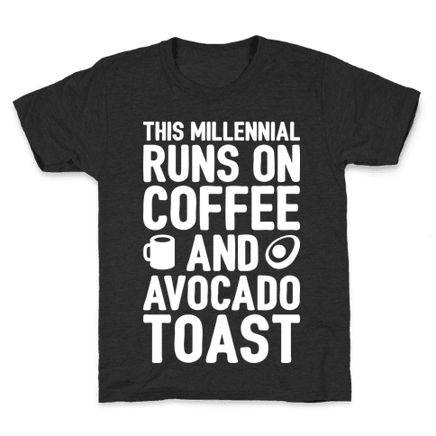 This Millennial Runs On Coffee And Avocado Toast Kids T-Shirt