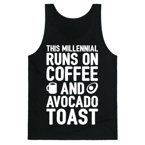 This Millennial Runs On Coffee And Avocado Toast Tank Top