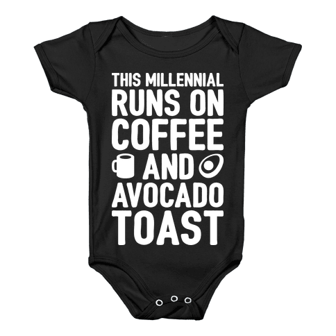 This Millennial Runs On Coffee And Avocado Toast Baby Onesy