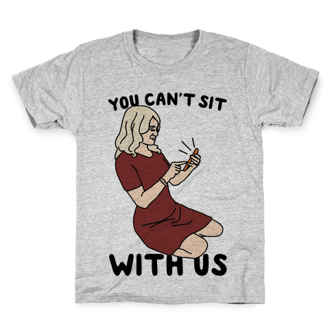 You Can't Sit With Us Kellyanne Conway Parody Kids T-Shirt
