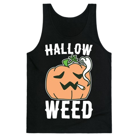Hallow-Weed Tank Top