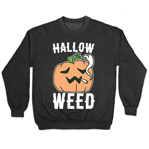 Hallow-Weed Pullover