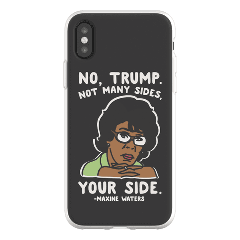 No Trump Not Many Sides Your Side Phone Flexi-Case