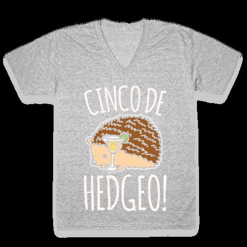 Cinco De Hedgeo Cinco De Mayo Hedgehog Parody White Print V-Neck Tee Shirt