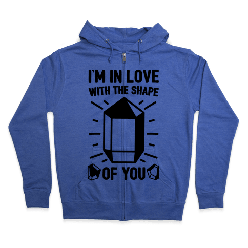 I'm In Love With The Shape of You Crystal Parody Zip Hoodie