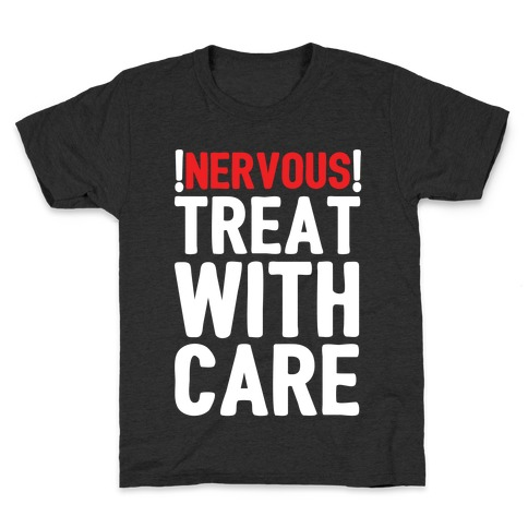 NERVOUS! Treat With Care Kids T-Shirt
