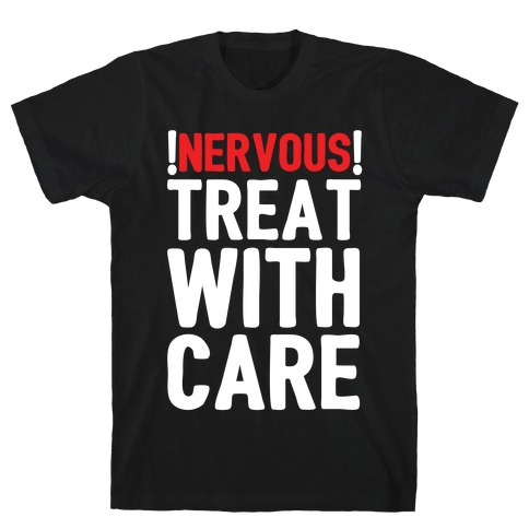 NERVOUS! Treat With Care T-Shirt