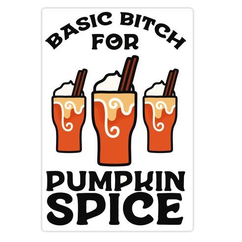 Basic Bitch for Pumpkin Spice Die Cut Sticker