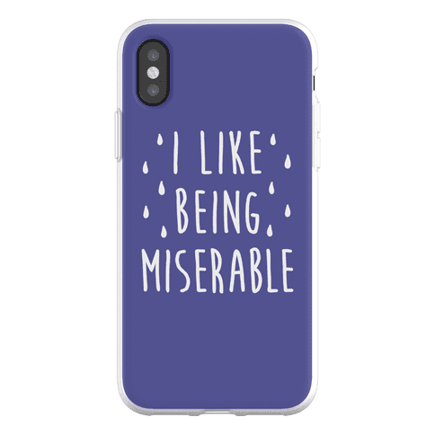 I Like Being Miserable Phone Flexi-Case