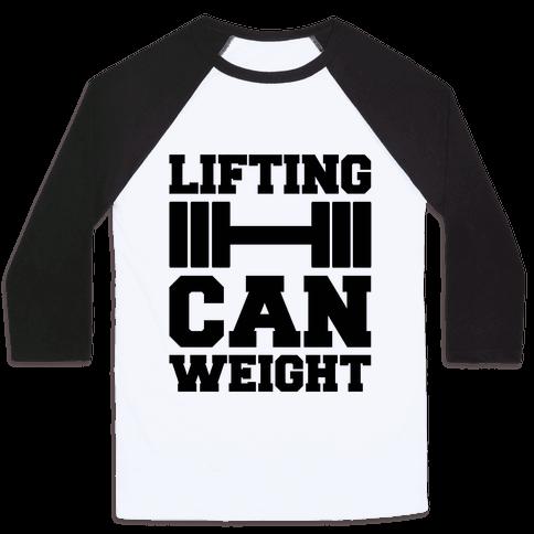 Lifting Can Weight  Baseball Tee