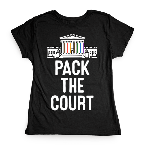 Pack The Court with Pride Womens T-Shirt