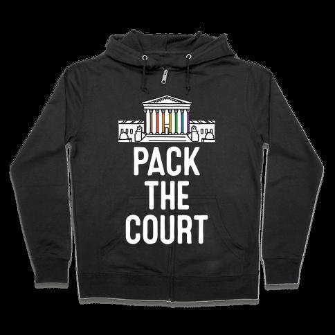 Pack The Court with Pride Zip Hoodie