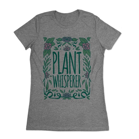 Plant Whisperer Womens T-Shirt