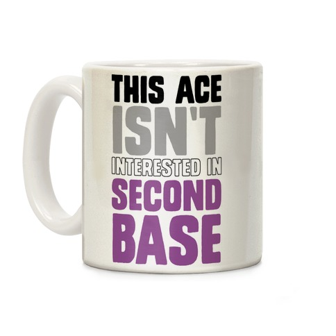This Ace Isn't Interested In Second Base Coffee Mug