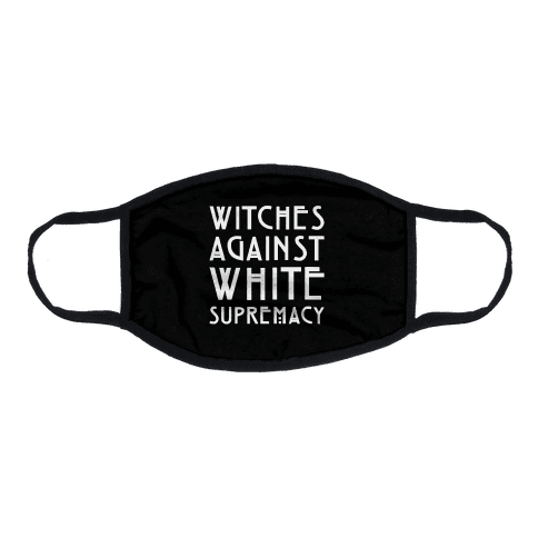 Witches Against White Supremacy White Print Flat Face Mask