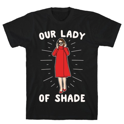 Our Lady Of Shade Nancy Pelosi Parody White Print T-Shirt