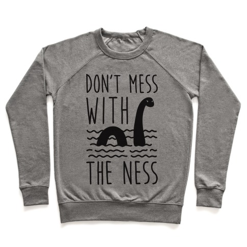 Don't Mess With The Ness Pullover