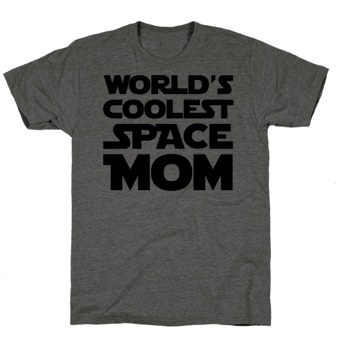 World's Coolest Space Mom Mens T-Shirt