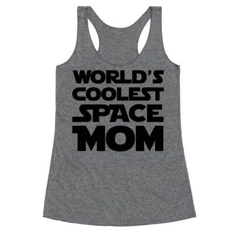 World's Coolest Space Mom Racerback Tank Top