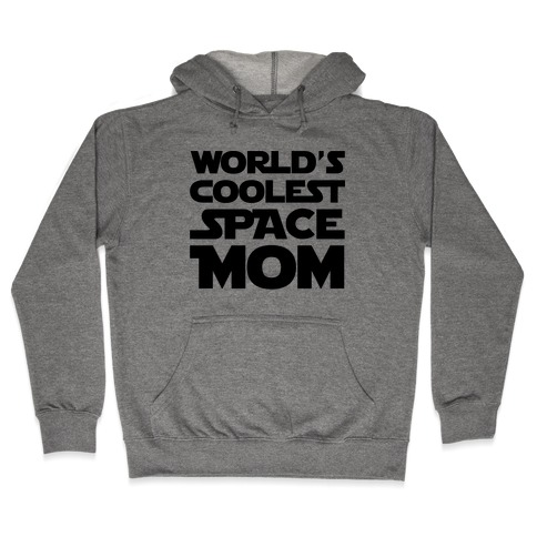 World's Coolest Space Mom Hooded Sweatshirt