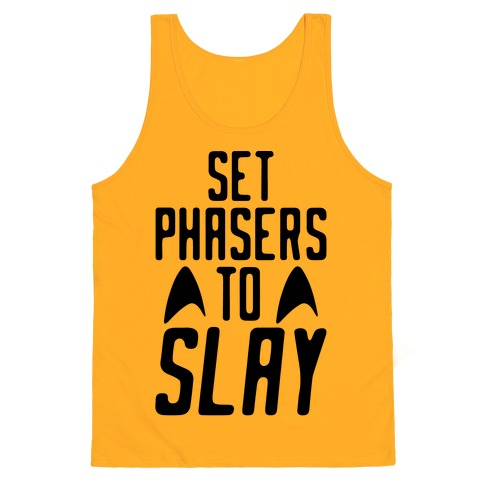 Set Phasers To Slay Parody  Tank Top