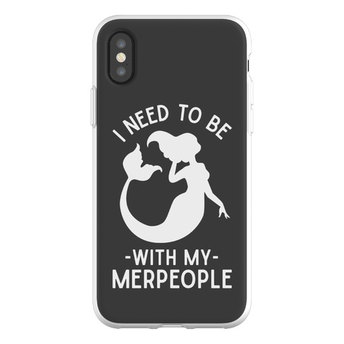 I Need To Be With My Merpeople Phone Flexi-Case