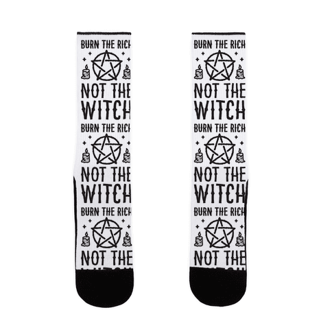 Burn The Rich Not The Witch Sock