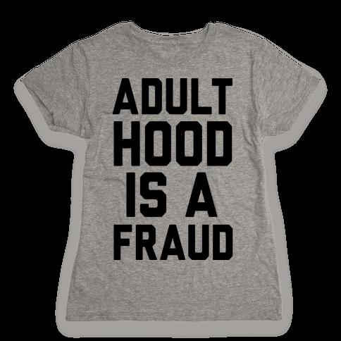 Adulthood Is A Fraud Womens T-Shirt