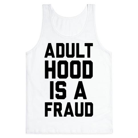 Adulthood Is A Fraud Tank Top