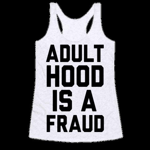 Adulthood Is A Fraud Racerback Tank Top